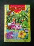 HANS CHRISTIAN ANDERSEN - POVESTI (2005, editie cartonata, format 18 x 25 cm)