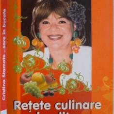 ... SARE IN BUCATE , RETETE CULINARE INEDITE de CRISTINA STAMATE , 2007