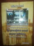 In preajma unui mare jubileu. Colegiul National Mihai Eminescu.File de istorie contemporana- Mihai Matei