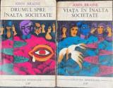 Drumul catre inalta societate John Braine 2 volume, Univers, 1968