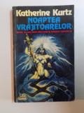 NOAPTEA VRAJITOARELOR de KATHERINE KURTZ , BUCURESTI 1995, Nemira