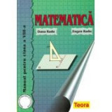 Manual Matematica pentru clasa a VIII-a (Dana si Eugen Radu)