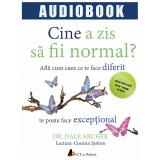 Cine a zis sa fii normal? Afla cum ceea ce te face diferit te poate face exceptional - Audiobook | Dale Archer