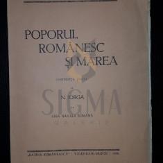 IORGA NICOLAE - POPORUL ROMANESC SI MAREA (CONFERINTA TINUTA DE NICOLAE IORGA LA LIGA NAVALA ROMANA), VALENII-DE-MUNTE, 1938