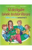 Sa dezlegam tainele textelor literare - Clasa 4 Sem.1 (I)