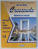CRESCENDO - MANUAL DE LIMBA FRANCEZA , CLASA A X -A , L2 de DAN ION NASTA , 2005