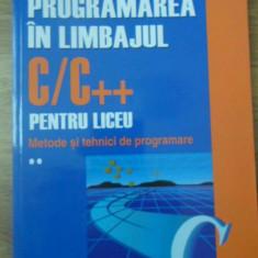 PROGRAMAREA IN LIMBAJUL C/C++ PENTRU LICEU. METODE SI TEHNICI DE PROGRAMARE VOL., Polirom