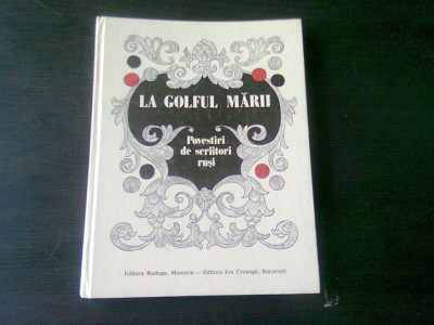 LA GOLFUL MARII -POVESTIRI DE SCRIITORI RUSI foto