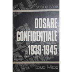 DOSARE CONFIDENTIALE 1939 - 1945 - NICOLAE MINEI