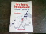 UNE SUISSE INSOUPCONNEE - VICTOR LASSERRE (CARTE IN LIMBA FRANCEZA)