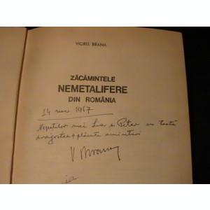 ZACAMINTE NEMETALIFERE DIN ROMANIA-VIOREL BRANA-DEDICATIE SI AUTOGRAF-468 PG/A4