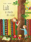 Luli si casuta din copac - Iulia Iordan, Editura Cartea Copiilor