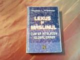 LEXUS SI MASLINUL - Cum sa Intelegem GLOBALIZAREA - Th. L. Friedman - 2001, 509p
