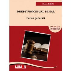 Drept procesual penal. Partea generală - Denisa BARBU