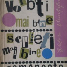 Vorbiti mai bine, scrieti mai bine romaneste (Ed. Stiintifica)