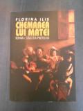 FLORINA ILIS - CHEMAREA LUI MATEI
