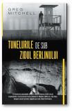 Cumpara ieftin Tunelurile de sub Zidul Berlinului