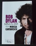 Bob Dylan - Suflare în vânt (100 de poeme traduse de Mircea Cărtărescu)