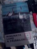 Minunata lume a pasarilor autor I Bordeianu an 1979