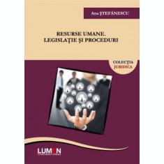 Resurse umane. Legislaţie şi proceduri - Ana ŞTEFĂNESCU