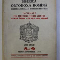 BISERICA ORTODOXA ROMANA - BULETINUL OFICIAL AL PATRIARHIEI ROMANE , ANUL LXXIII , NR. 8 - 9 , AUGUST - SEPTEMBRIE , 1955