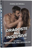 Dragoste all inclusive. Paradisul pacatosilor | Dana Bordea