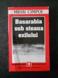 MIHAI CIMPOI - BASARABIA SUB STEAUA EXILULUI