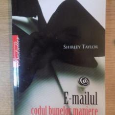 E-MAILUL CODUL BUNELOR MANIERE de SHIRLEY TAYLOR