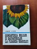 COMBATEREA BOLILOR ȘI DĂUNĂTORILOR LA FLOAREA SOARELUI