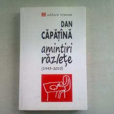 AMINTIRI RAZLETE (1943-2015) - DAN CAPATINA (DEDICATIE)