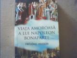 Frederic Masson - VIATA AMOROASA A LUI NAPOLEON BONAPARTE { 2016 }, Corint