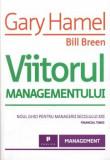 Viitorul managementului/Gary Hamel, Bill Breen