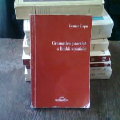 GRAMATICA PRACTICA A LIMBII SPANIOLE - COMAN LUPU