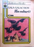 Cumpara ieftin Gala Galaction - La vulturi