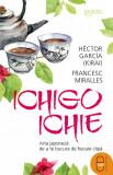 Ichigo-Ichie. Arta japoneză de a te bucura de fiecare clipă (ebook)