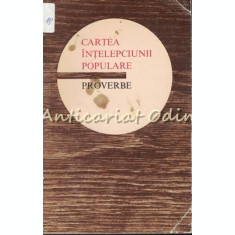 Cartea Intelepciunii Populare - Proverbe - Ion Bobu Balan