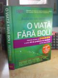 O VIATA FARA BOLI : METODE TESTATE DE PREVENIRE , READER'S DIGEST , 2012