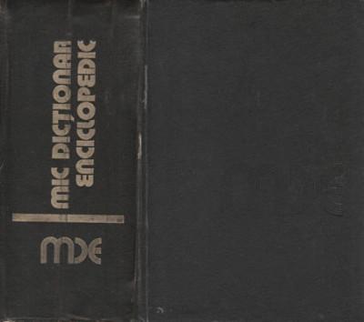 Mic dictionar enciclopedic (Aurora Chioreanu, Mircea Maciu, Nicolae Nicolescu) foto