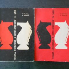 V. CIOCALTEA, S. SAMARIAN - TEORIA MODERNA A DESCHIDERILOR IN SAH  2 volume