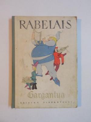 VIATA NEMAIPOMENITA A MARELUI GARGANTUA TATAL LUI PANTAGRUEL de FRANCOIS RABELAIS , 1963 foto