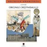 Originile crestinismului - Julien Ries