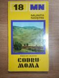 MUNTII NOSTRI NR. 18 : MUNTII CODRU-MOMA
