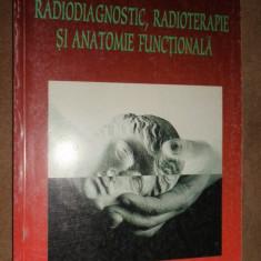 Radiodiagnostiic radioterapie si anatomie functionala 280pagini - V. Mateescu
