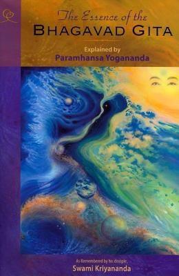 The Essence of the Bhagavad Gita: Explained by Paramhansa Yogananda, as Remembered by His Disciple, Swami Kriyananda foto