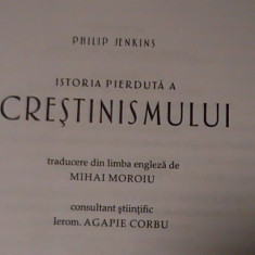 ISTORIA PIERDUTA A CRESTINISMULUI-PHILIP JENKINS-TRAD. MIHAI MOROIU-178 PG-