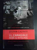 I.l. Caragiale Fata Cu Kitschul - Stefan Cazimir ,546944
