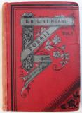 DIMITRIE BOLINTINEANU - POESII - CULEGERE ORDINATA DE CHIAR AUTORUL CU O PREFATA de G. SION , VOL. I : LEGENDE ISTORICE , FLORILE BOSFORULUI , BA