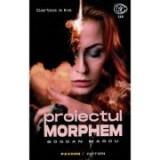 Proiectul Morphem. Volumul 2 - Bogdan Marcu