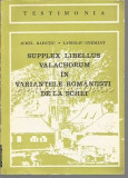 Supplex Libellus Valachorum In Variantele Romanesti De La Schei