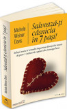 Cumpara ieftin Salveaza-ti casnicia in 7 pasi! Solutii unice si remedii impotriva divortului testate de peste 1 milion de cupluri din intreaga lume/Michele Weiner Da